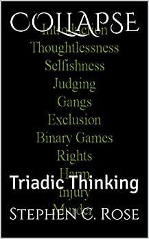 COLLAPSE: Triadic Thinking by [Rose, Stephen C.]