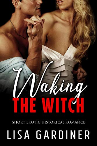 Book: Waking the Witch - Short Historical Paranormal Romance by Lisa Gardiner