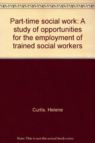 part-time-social-work-a-study-of-opportunities-for-the-employment-of-trained-social-workers