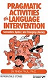 Pragmatic Activities for Language Intervention (PALI) : Semantics, Syntax, and Emerging Literacy, Paul, Rhea, 0884505871