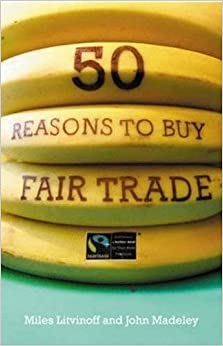 Book 50 Reasons to Buy Fair Trade by Miles Litvinoff (2007-03-20)