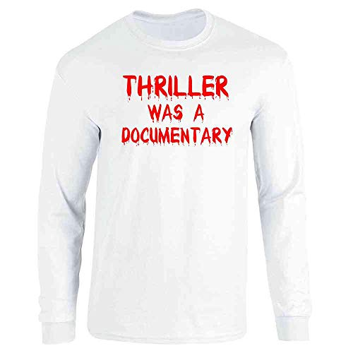 Pop Threads Thriller was a Documentary Funny Horror Halloween White L Long Sleeve T-Shirt -