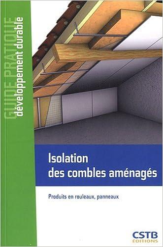 Isolation des combles aménagés : Produits en rouleaux, panneaux