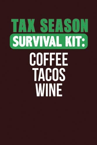 Tax Season Survival Kit: Coffee Tacos Wine: Dark Red, White & Green Design, Blank College Ruled Line Paper Journal Notebook for Accountants and Their ... Book: Journal Diary For Writing and Notes)