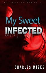 My Sweet Infected (My Infected) (Volume 1)
