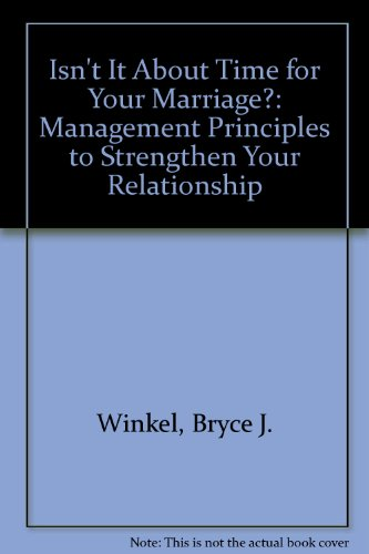 Price comparison product image Isn't It About Time for Your Marriage: Management Principles to Strengthen Your Relationship
