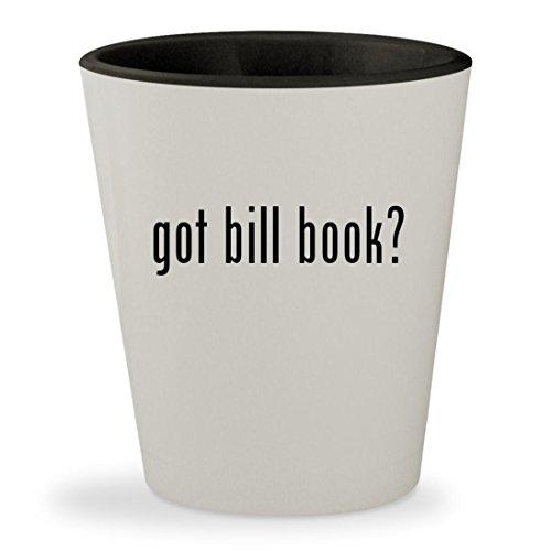 got bill book? - White Outer & Black Inner Ceramic 1.5oz Shot Glass