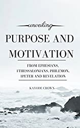 Unveiling Purpose and Motivation From Ephesians, 1Thessalonians, Philemon, 1Peter and Revelation