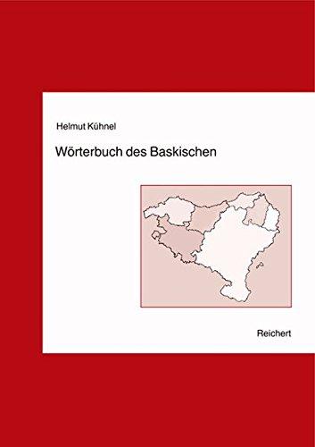 Wörterbuch des Baskischen Sondereinband – 23. August 1999 Helmut Kühnel Reichert L 389500121X