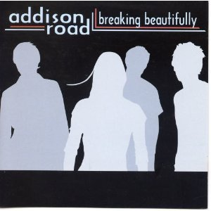 Addison Road - Breaking Beautifully 2003