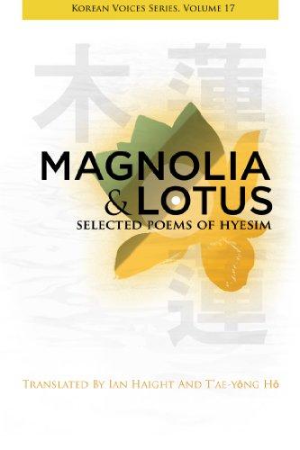 Magnolia & Lotus: Selected Poems of Hyesim (Korean Voices Series) (Magnolia Zen)