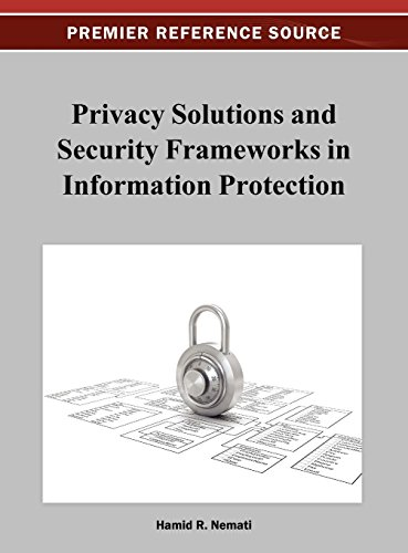 Privacy Solutions and Security Frameworks in Information Protection