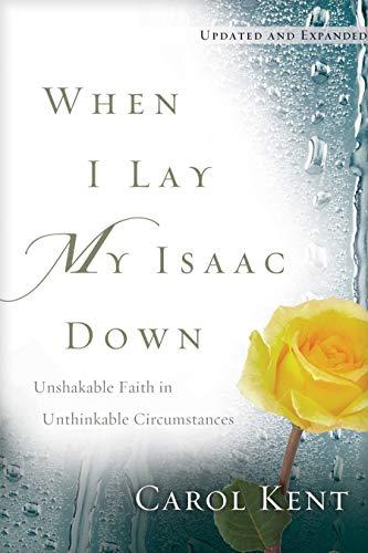 When I Lay My Isaac Down: Unshakable Faith in