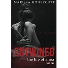 The Life of Anna, Part 2: Entwined - New Cover (Volume 2) by Marissa Honeycutt (2015-03-19)