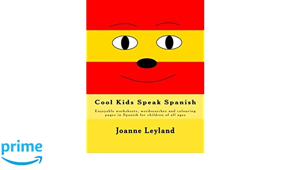 Cool Kids Speak Spanish: Enjoyable worksheets, wordsearches and ...