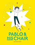 Pablo & His Chair