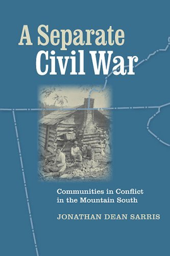 A Separate Civil War: Communities in Conflict in the Mountain South: 1st (First) Edition PDF