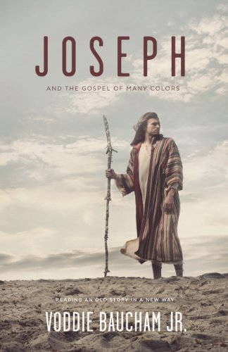 Joseph and the Gospel of Many Colors: Reading an Old Story in a New Way (Life History Of Joseph In The Bible)