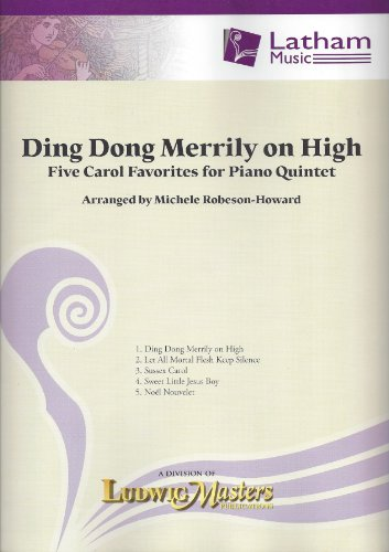 Ding Dong Merrily on High - Five Carol Favorites for Piano Quintet (Ding Dong Merrily On High Piano Sheet Music)