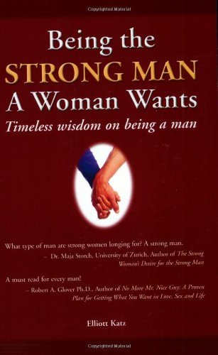 Being the Strong Man a Woman Wants: Timeless Wisdom on Being a Man Paperback - April 1, 2005