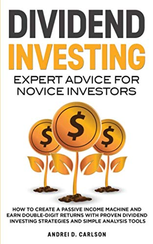 41sZceibVyL - Dividend Investing: Expert Advice For Novice Investors: How To Create A Passive Income Machine And Earn Double-Digit Returns With Proven Dividend Investing Strategies And Simple Analysis Tools