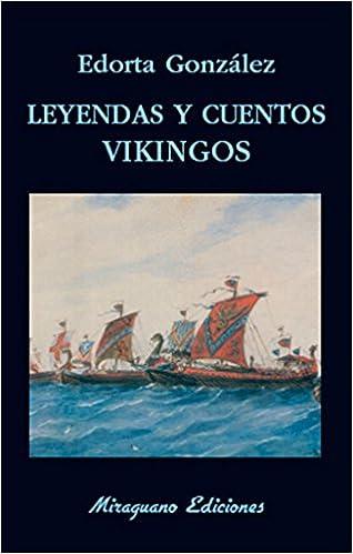 Leyendas y cuentos vikingos Libros de los Malos Tiempos: Amazon.es: González Camino, Edorta: Libros