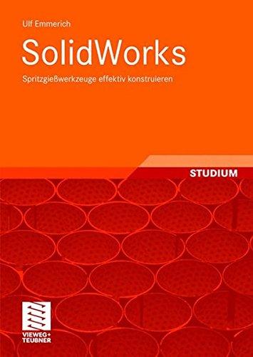 SolidWorks: Spritzgießwerkzeuge effektiv konstruieren Taschenbuch – 27. Mai 2008 Ulf Emmerich Vieweg+Teubner Verlag 3834803855 COMPUTERS / CAD-CAM