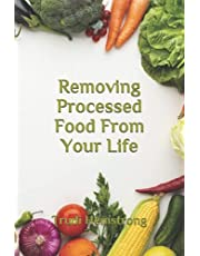 Removing Processed Food From Your Life (No Calorie Counting, Inc.)