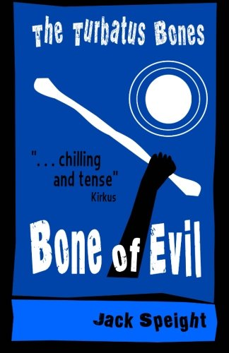 Book: The Turbatus Bones - Bone of Evil by Jack Speight