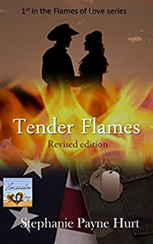 Tender Flames: Revised Edition (Flames Of Love Book 1) by [Hurt, Stephanie]