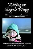 Riding on Angels Wings: My Spiritual and Physical Pregnancies, Cynthia Mae Burris, 1412060893