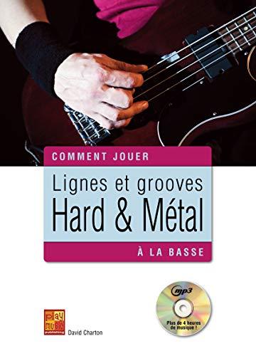 Lignes Et Grooves Hard & Métal À La Basse (French Edition)