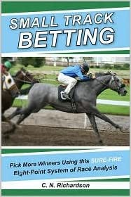 Ebook lataa pdf ilmaiseksi Small Track Betting: Pick More Winners Using the Eight-Point System of Race Analysis by C.N. Richardson, C. N. Richardson in Finnish PDF