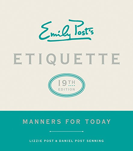 Emily Post's Etiquette, 19th Edition: Manners for Today (Emily's Post's Etiquette (Thumb Indexed))