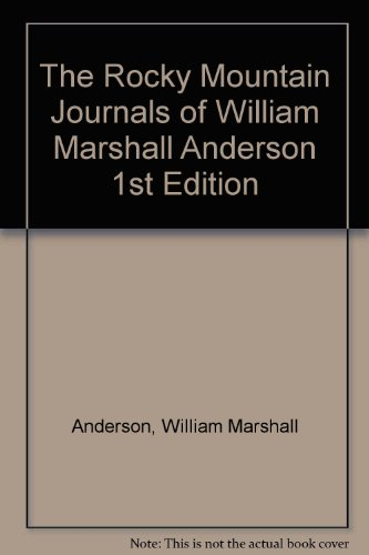 the rocky mountain journals of william marshall anderson