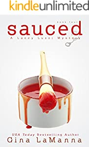 Lacey Luzzi: Sauced: A humorous, cozy mystery! (Lacey Luzzi Mafia Mysteries Book 4) (English Edition)