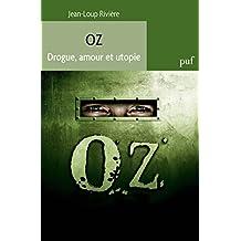 Oz. Drogue, amour et utopie (Hors collection)