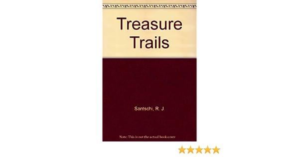 Treasure Trails R J Santschi 9780893166014 Amazon Books