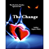 The Change: An Action Adventure Romance (The Bachelor Battles Book 1)
