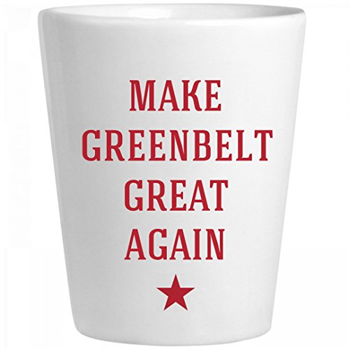Make Greenbelt Great Again: Ceramic Shot Glass (Party City Greenbelt)