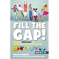 Fill the Gap!: 120 instant Bible games for Sunday schools and midweek groups