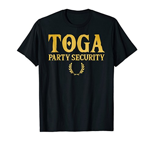 Toga Party Security T-Shirt Funny Toga Party Costume Shirt