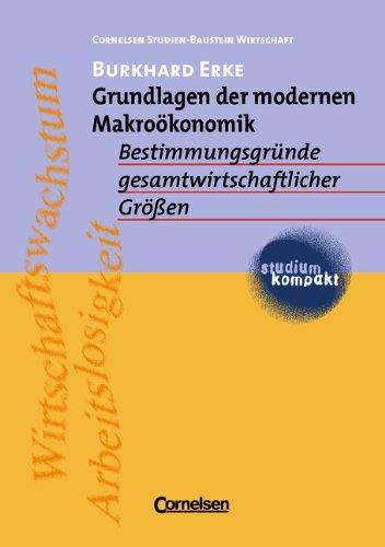 studium kompakt - Cornelsen Studien-Baustein Wirtschaft: Grundlagen der modernen Makroökonomik: Bestimmungsgründe gesamtwirtschaftlicher Größen. Studienbuch