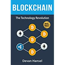 Blockchain: Learn the Fundamentals of Blockchain, Bitcoin, Mining and Cryptocurrency (Cryptocurrency and Blockchain Book 4)