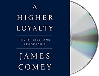Book Cover: A Higher Loyalty: Truth, Lies, and Leadership
