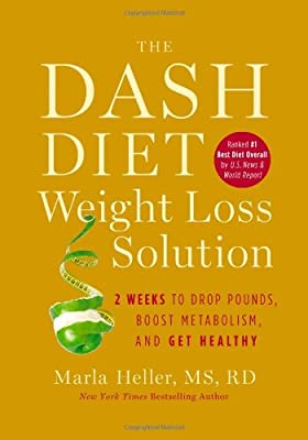 The Dash Diet Weight Loss Solution 2 Weeks To Drop Pounds Boost Metabolism And Get Healthy A Dash Diet Book