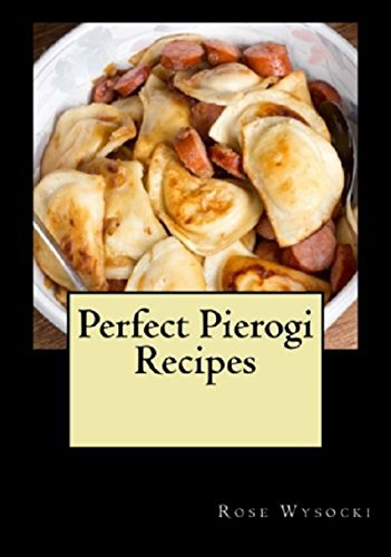 Perfect Pierogi Recipes by [Wysocki, Rose]
