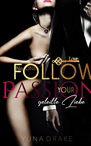 Follow your Passion: Geteilte Liebe (No. 1) (German Edition)