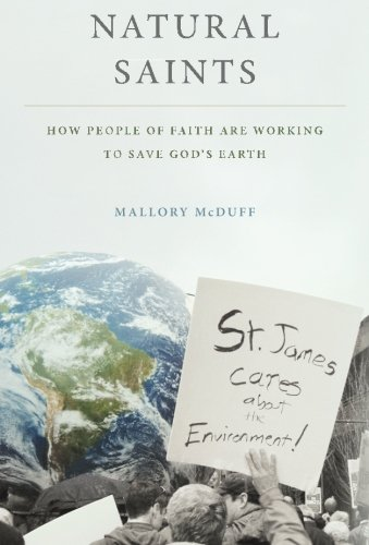 Natural Saints: How People of Faith Are Working to Save God's Earth by Oxford University Press