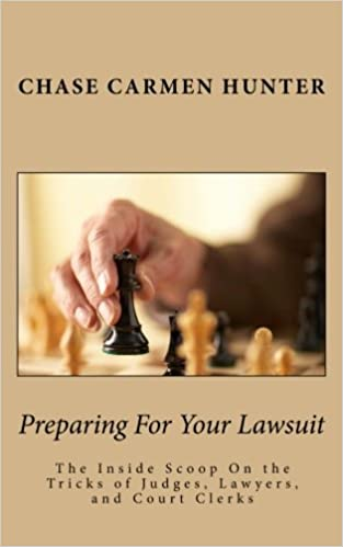 Book Preparing For Your Lawsuit: The Inside Scoop On the Tricks of Judges and Court Clerks